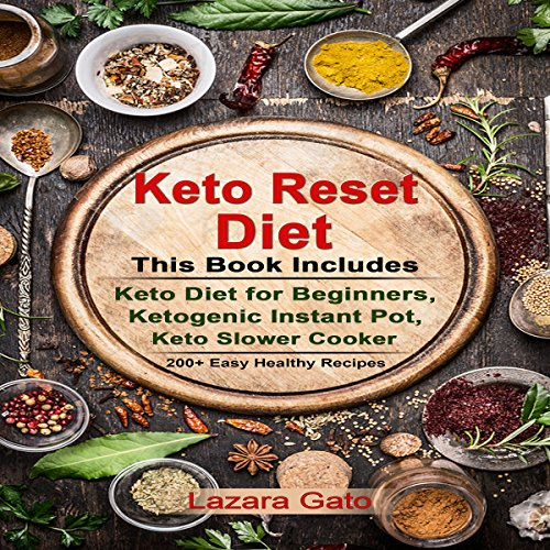 Keto Reset Diet     This Book Includes - Keto Diet for Beginners, Ketogenic Instant Pot, Keto Slower Cooker              By:                                                                                                                                 Lazara Gato                               Narrated by:                                                                                                                                 Christine Garrow                      Length: 10 hrs and 52 mins     16 ratings     Overall 4.7