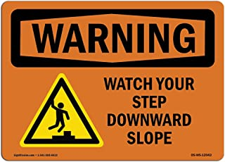 OSHA Waring Sign - Watch Your Step Downward Slope with Symbol | Vinyl Label Decal | Protect Your Business, Work Site, Warehouse & Shop Area |  Made in The USA
