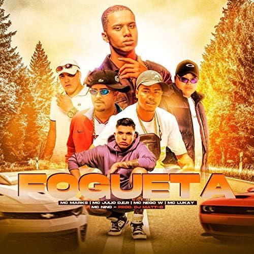MC Marks, MC Julio D.E R. & DJ Matt D feat. MC Nego W, Mc Lukay & MC Nino