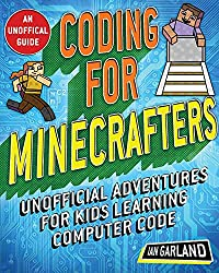 Coding for Minecrafters: Unofficial Adventures for Kids Learning Computer Code_RoboTOPicks