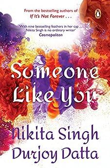 Someone Like You by [Nikita Singh, Durjoy Datta]