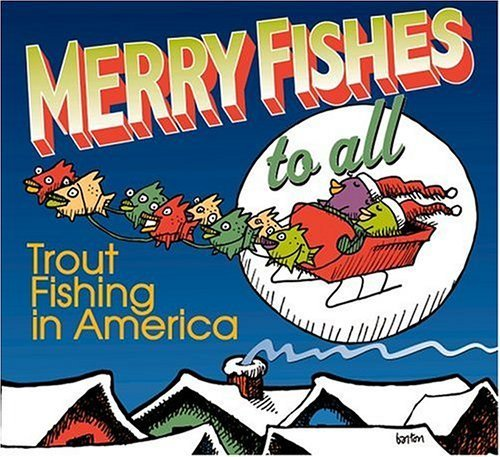 Merry Fishes to All by Trout Fishing in America (2004-07-20)