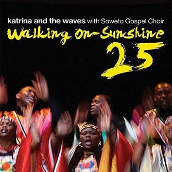 Walking on Sunshine (with Soweto Gospel Choir) [25th Anniversary Edition]