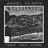 Half Way Home von Angel Olsen