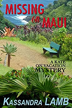 Missing on Maui (A Kate on Vacation Mystery Book 4) by [Kassandra Lamb]