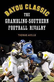 Bayou Classic: The Grambling-Southern Football Rivalry