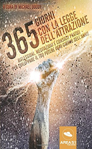 365 giorni con la Legge dell'Attrazione: Riflessioni, meditazioni e consigli pratici per sviluppare il tuo potere ogni giorno dell'anno