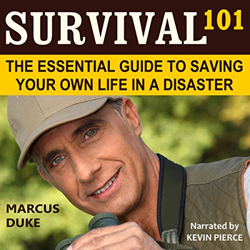 Survival 101: The Essential Guide to Saving Your Own Life in a Disaster audiobook cover art