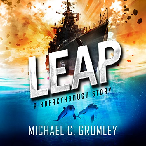 Leap     Breakthrough, Book 2              By:                                                                                                                                 Michael C. Grumley                               Narrated by:                                                                                                                                 Scott Brick                      Length: 13 hrs and 13 mins     1,250 ratings     Overall 4.6