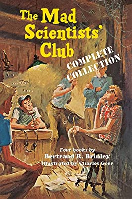 The Mad Scientists' Club Complete Collection by Purple House Press