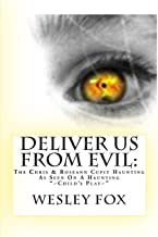 Deliver Us From Evil: : A Family's True Haunting