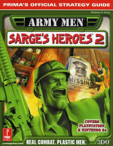 Army Men Sarge's Heroes 2: Prima's Official Strategy Guide