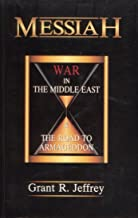 Messiah: War in the Middle East & the Road to Armageddon