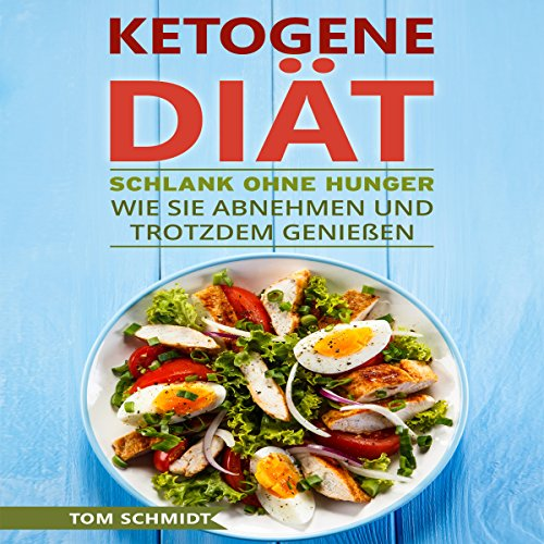 Ketogene Diät: Schlank ohne Hunger [Ketogene Diet: Thin Without Hunger] audiobook cover art
