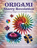 Origami Starry Revolution: Astonishing Designs out of Simple Modules (Action Origami Book 2) (English Edition)