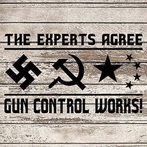 The Experts Agree Gun Control Werkt auto Sticker, Vinyl Car Decal, Decor voor raam, Bumper, Laptop, Muren, Computer, Thmbler, Mok, Beker, Telefoon, Vrachtwagen, Auto Accessoires