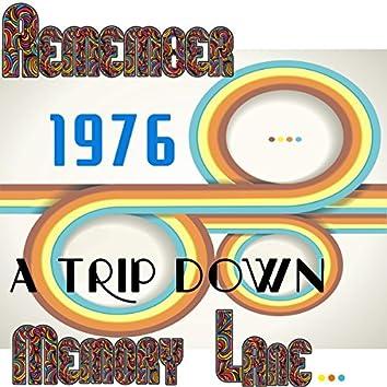 Remember 1976: A Trip Down Memory Lane...
