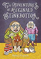 The Adventures of Reginald Stinkbottom: Funny Picture Books for 3-7 Year Olds