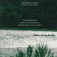 Spirit Cries: Rainforests by Spirit Cries: Music From the Rainforests of South (2013-05-03)