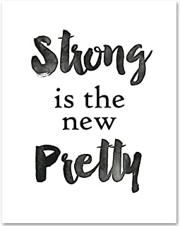 Strong is the New Pretty - 11x14 Unframed Typography Art Print - Makes a Great Inspirational Gift Under $15