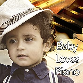 Baby Loves Piano – Best Classical Music for Baby, Soothing Sounds for Relaxation, Brain Power, Development of Child, Gentle Piano