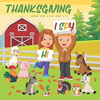 Hi I Spy Thanksgiving book for Kids age 2-5: I Spy Everything with Thanksgiving picture and symbols - turkey, food, autumn...