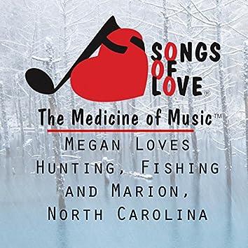 Megan Loves Hunting, Fishing, and Marion, North Carolina