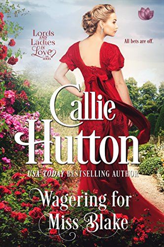 Wagering For Miss Blake (Lords & Ladies in Love Book 4)