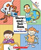 Show-And-Tell Sam and Other School Stories (Rookie Reader Treasuries)