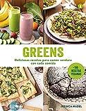 Greens: Deliciosas recetas para comer verdura con cada comida