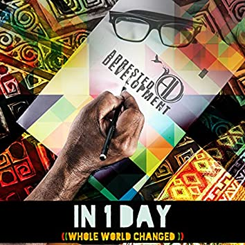 In 1 Day (Whole World Changed)