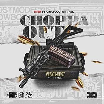 Choppa Out