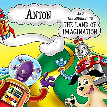 Anton and the Journey to the Land of Imagination
