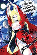 Is It Wrong to Try to Pick Up Girls in a Dungeon?, Vol. 7 - light novel (Is It Wrong to Pick Up Girls in a Dungeon?)