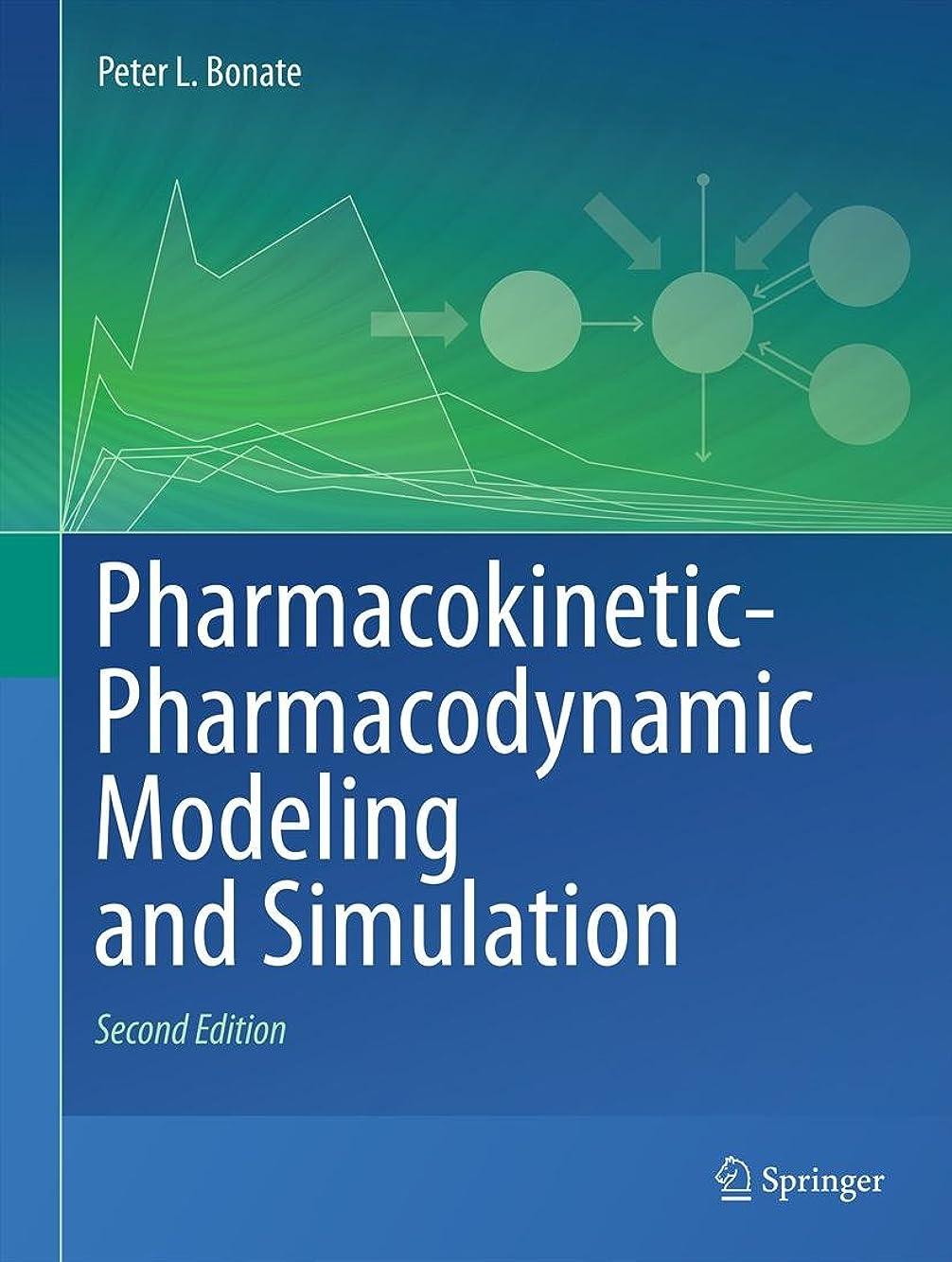 アメリカ純粋な北米Pharmacokinetic-Pharmacodynamic Modeling and Simulation (English Edition)