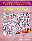 Dinosaur Coloring Book: 45 Image Diplodocus, Pterodactyl, Styracosaurus, Dilophosaurus, Argentinosaurus, Triceratops, Argentinosaurus, Suchomimus For Girls Image Quiz Words Activity Coloring Books