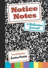 Notice Notes: A Reflection Journal