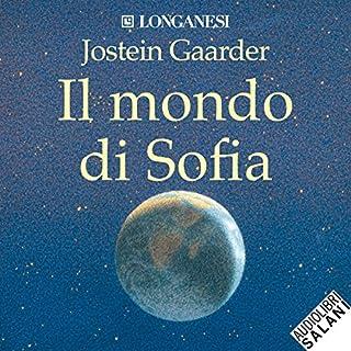 Il mondo di Sofia                   Di:                                                                                                                                 Jostein Gaarder                               Letto da:                                                                                                                                 Alessandra Casella,                                                                                        Gabriele Parrillo                      Durata:  19 ore e 14 min     166 recensioni     Totali 4,6
