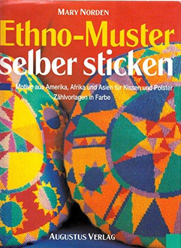 Ethno-Muster selber sticken - Motive aus Amerika, Afrika und Asien fuer Kissen und Polster - Zaehlvorlagen in Farbe