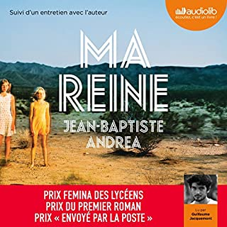 Ma reine                   By:                                                                                                                                 Jean-Baptiste Andrea                               Narrated by:                                                                                                                                 Guillaume Jacquemont                      Length: 3 hrs and 48 mins     Not rated yet     Overall 0.0