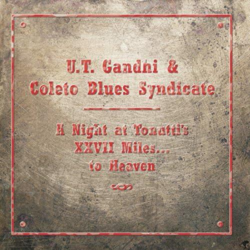 """U.T. Gandhi & Coleto Blues Syndicate feat. Patrizio """"Coleto"""" Forgiarini, Paolo """"Rool"""" Rovere, Stefano Natali, Emiliano Visentini & Marco Furlan"""