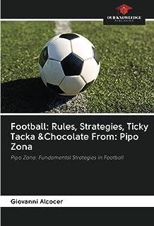 Football: Rules, Strategies, Ticky Tacka &Chocolate From: Pipo Zona