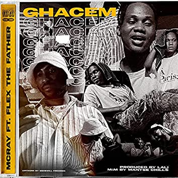 GHACEM (feat. Flex The Father)