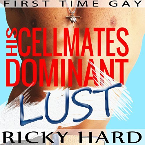 First Time Gay - His Cellmates Dominant Lust Titelbild