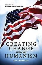 Creating Change Through Humanism