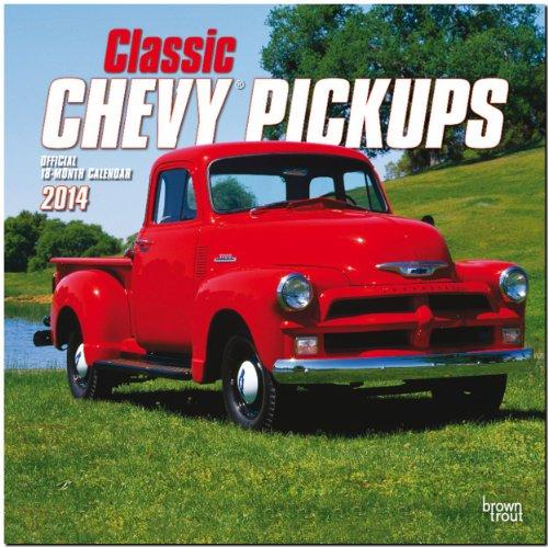 Classic Chevy Pickups 2014 - Klassische Chevrolet Pick-ups: Original BrownTrout-Kalender [Mehrsprach