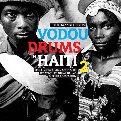 Soul Jazz Records Presents Vodou Drums in Haiti 2: The