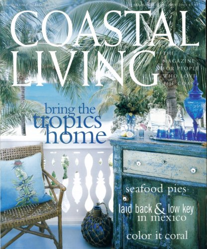 Coastal Living. January February 2005. V 9. Single Issue. (Bring the Tropics Home. Seafood Pies. Mexico. Color in Coral., 9)