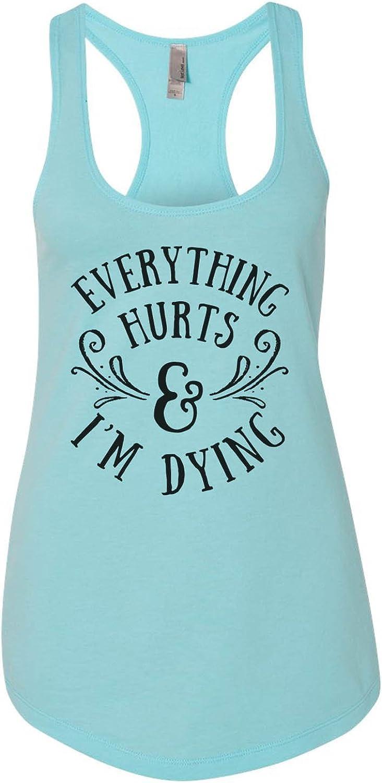 Funny Training shirt sweatshirts /& hoodies Gift for her Birthday shirt. Everything hurts and I/'m dying t-shirts Ladies gym shirt