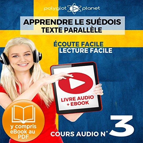 Apprendre le Suédois - Écoute facile - Lecture facile - Texte Parallèle: Cours Audio No. 3 [Learn Swedish: Audio Course 3] audiobook cover art